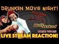DRUNKEN MOVIE NIGHT! Up in Smoke / Half Baked - LIVE STREAM REACTION!