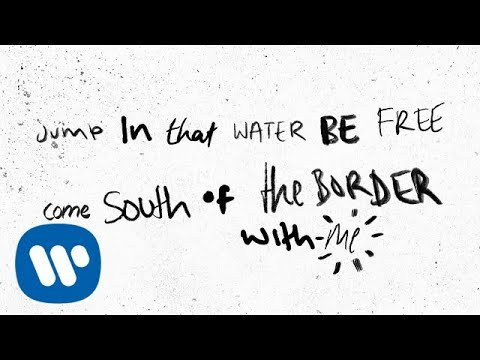 Ed Sheeran - South of the Border (feat. Camila Cabello \u0026 Cardi B) [Official Lyric Video]