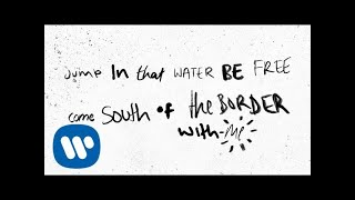 Ed Sheeran - South of the Border (feat. Camila Cabello & Cardi B) [ Lyric ]