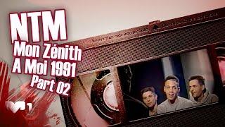 Mon Zénith A Moi NTM 1991 - Part 02
