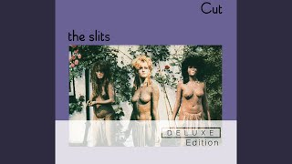 Provided to YouTube by Universal Music Group FM · The Slits Cut ℗ 1...