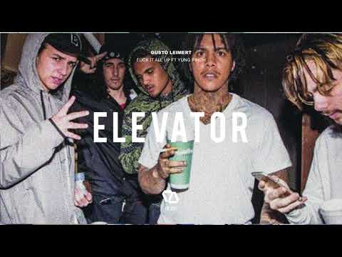 Gusto Leimert ft. Yung Pinch - Fuck It All Up