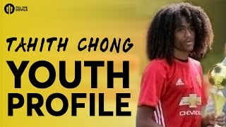 Tahith Chong | Manchester United Player Profile(Manchester United Under-18 Tahith Chong profiled by youth historian and author Tony Park (@mrmujac) Have you seen him play for the U18s this season?, 2016-11-08T15:53:27.000Z)
