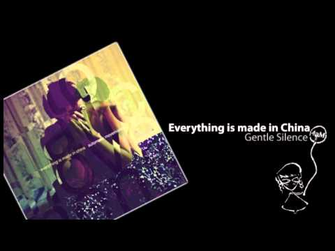 Клип Everything Is Made in China - Gentle Silence