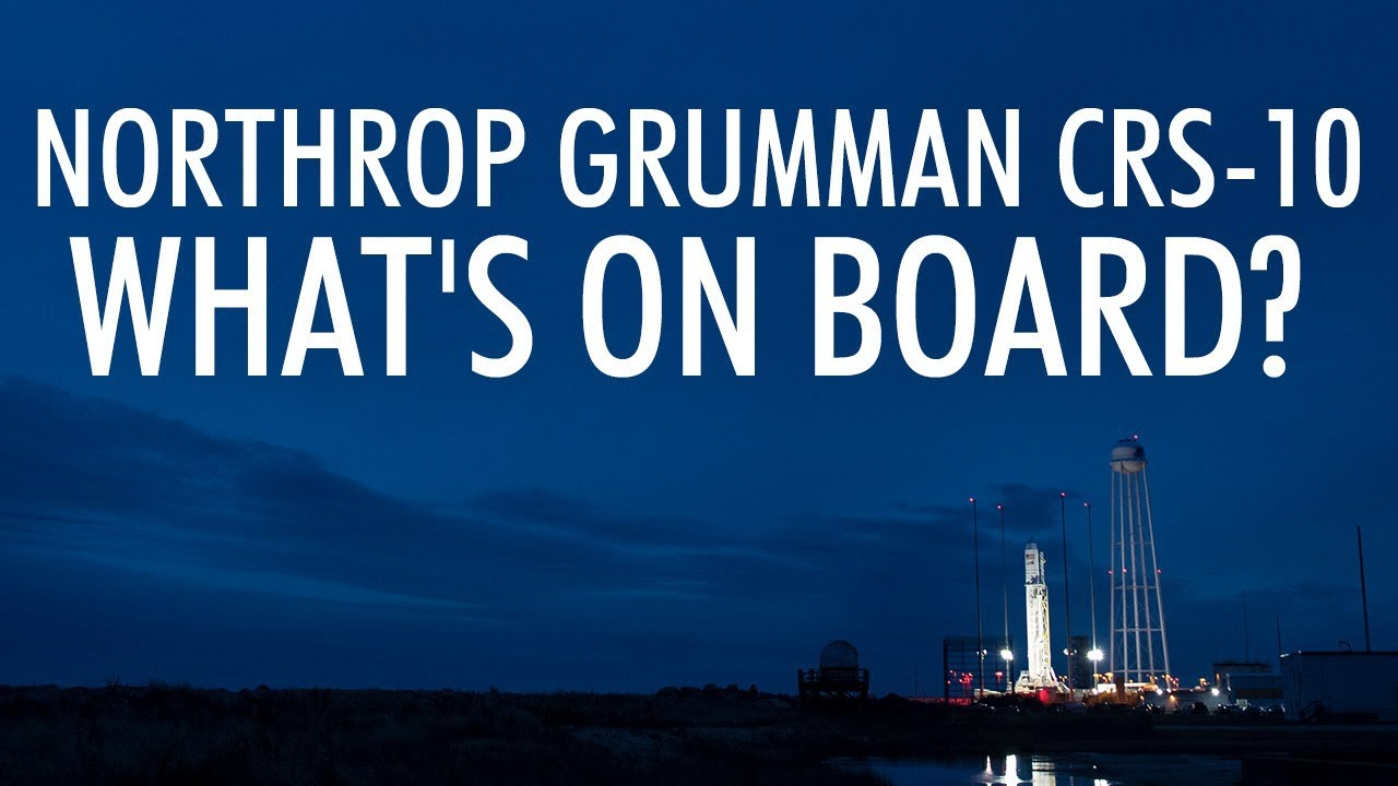 Northrop Grumman CRS-10 Mission to the Space Station: What's On Board? - Buy American