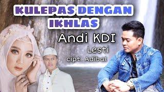 Download Kulepas dengan ikhlas | Lesti / Andi KDI (cover) cipt. Adibal