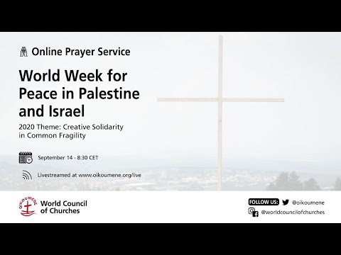 Online Prayer Service - World Week For Peace In Palestine And Israel