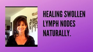 Part​ 3 ~ Swollen lymph nodes and detoxification.