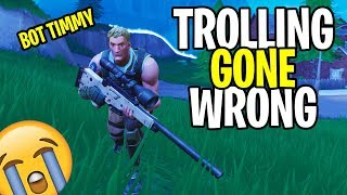 Fortnite Trolling Gone Wrong.. I Died to a BOT...