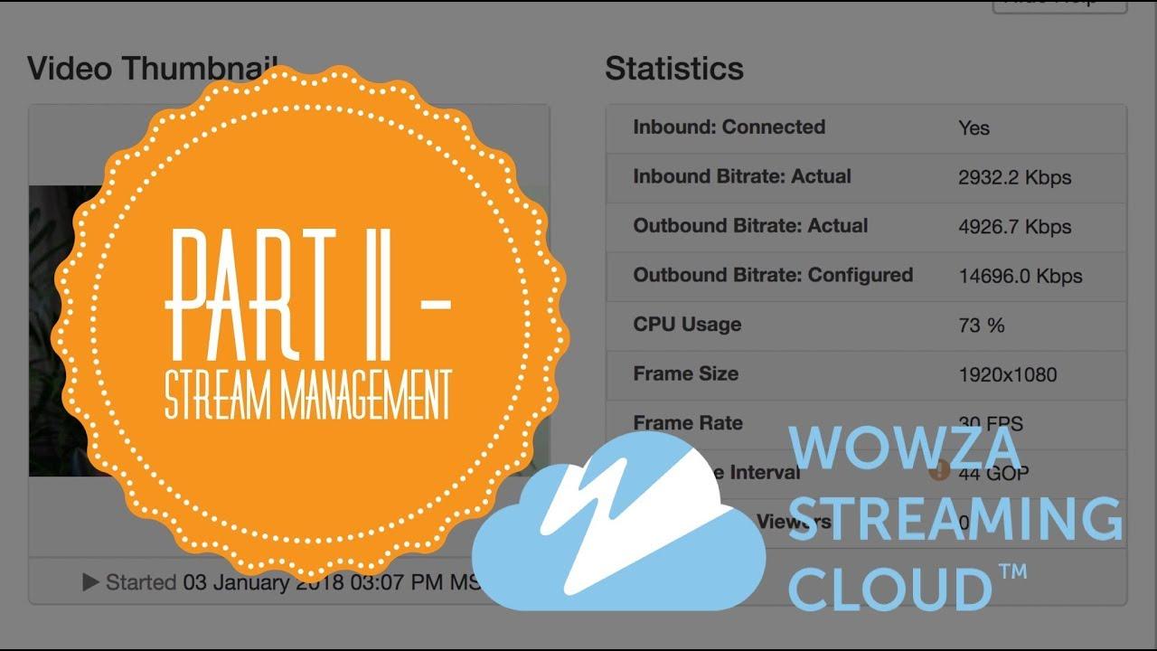 Wowza Streaming Cloud: Part II - Stream Management