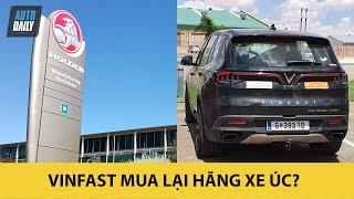 VinFast CHƠI LỚN mua lại hãng xe Úc? Quyết tâm vươn ra biển lớn  Autodaily.vn 