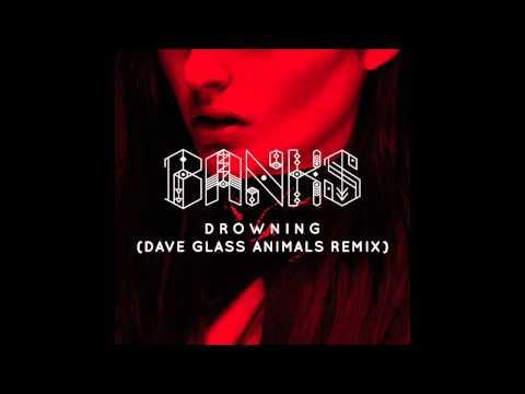Banks - Drowning (Dave Glass Animals Remix)