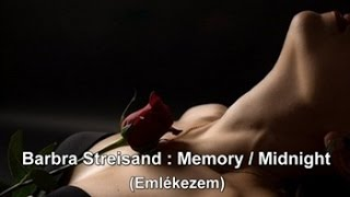 Barbra Streisand : Memory / Midnight - Emlékezem (magyar felirattal)