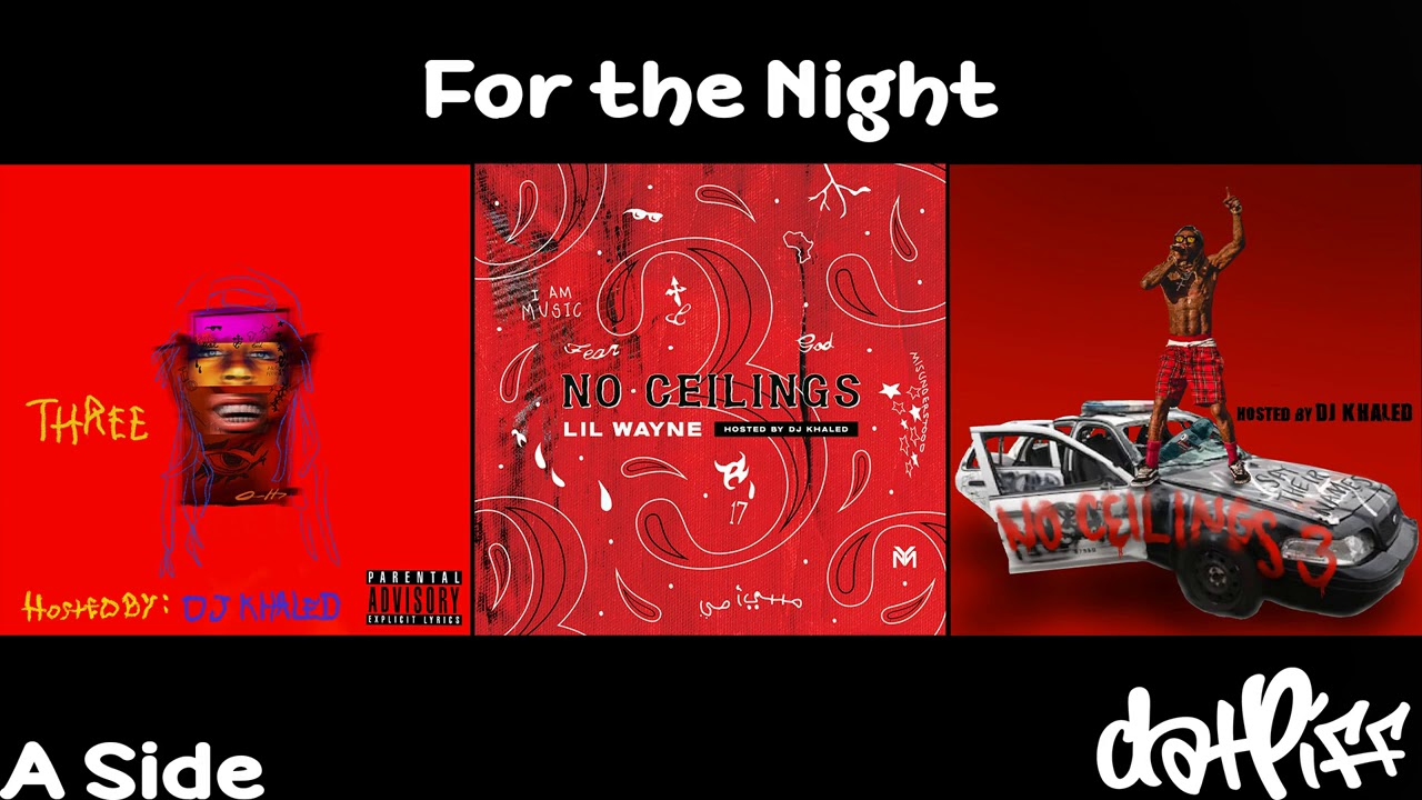 Lil Wayne - For The Night | No Ceilings 3 (Official Audio)