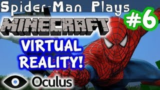 Spider-Man Play's Minecraft - Oculus Rift! Minecraft in VIRTUAL REALITY!