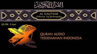 108. Al Kautsar - Quran Audio Terjemahan Indonesia