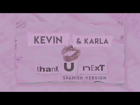 Kevin & Karla - thank u next spanish