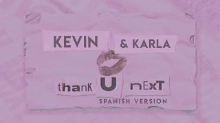 Kevin & Karla - thank u, next (spanish version)
