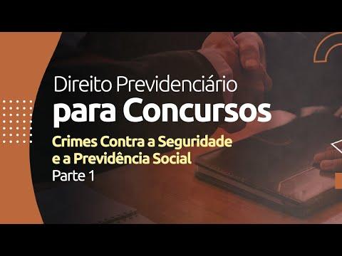 Direito Previdenciário - Crimes Contra a Seguridade e a Previdência Social -  Parte 1