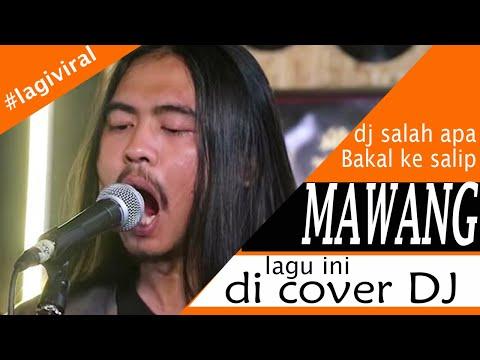 DJ MAWANG Nu Hinya Hinyu Hinya Hinyu Weauckhhh Kasih Sayang Kepada Orang Tua #djmawang #djangklung