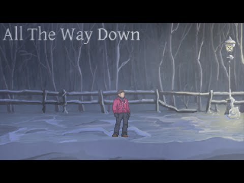 All the Way Down (Full Playthrough)