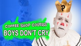 """Boys Don't Cry"" - The Cure cover (Bob Dylan in a coffee shop style) - Puddles Pity Party"