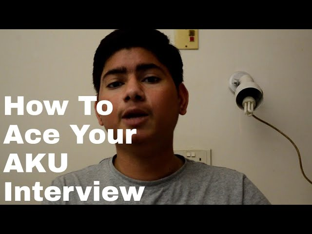 Preparing for the AKU Interview