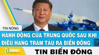 Tin Biển Đông   Hành động của Trung Quốc sau khi điều hàng trăm tàu ra Biển Đông   FBNC