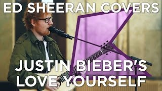 Video Ed Sheeran covers Justin Bieber's 'Love Yourself' (Live) | KISS Presents download MP3, 3GP, MP4, WEBM, AVI, FLV Maret 2018
