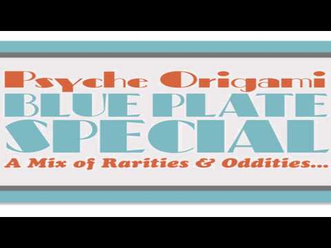 Psyche Origami - Blue Plate Special: Rarities and Oddities