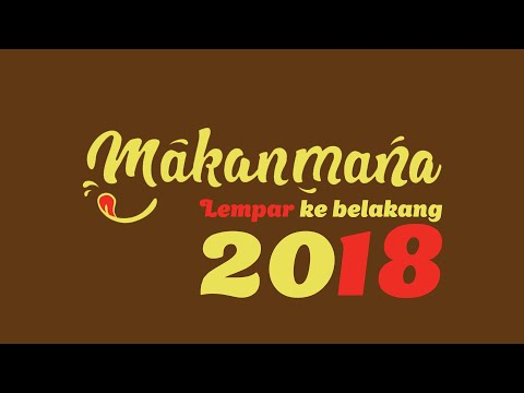 Makanmana Recap 2018 - Lebih Dari Sekedar Youtube Rewind