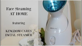 Face Steaming AT HOME | ft. Kingdom Cares Facial Steamer
