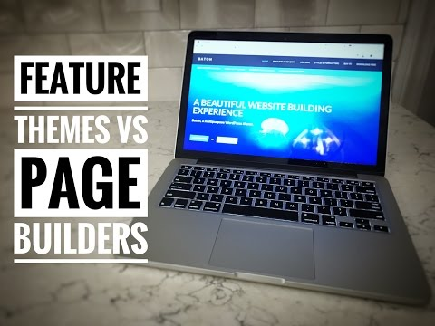 Feature WordPress themes vs. Page Builder themes | Pros & Cons of each!