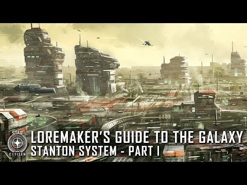 Star Citizen: Loremaker's Guide to the Galaxy - Stanton System (Part 1)