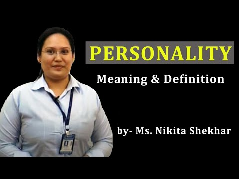 Meaning and Definitions of Personality by Ms. Nitika Shekhar.