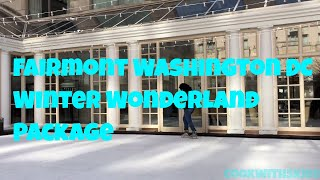 Fairmont Washington DC Hotel Winter Wonderland Package with Santa Suite Visit