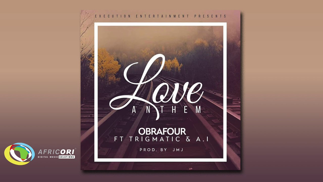 Obrafour - Love Anthem [Feat. Trigmatic & A.I.] (Official Audio)