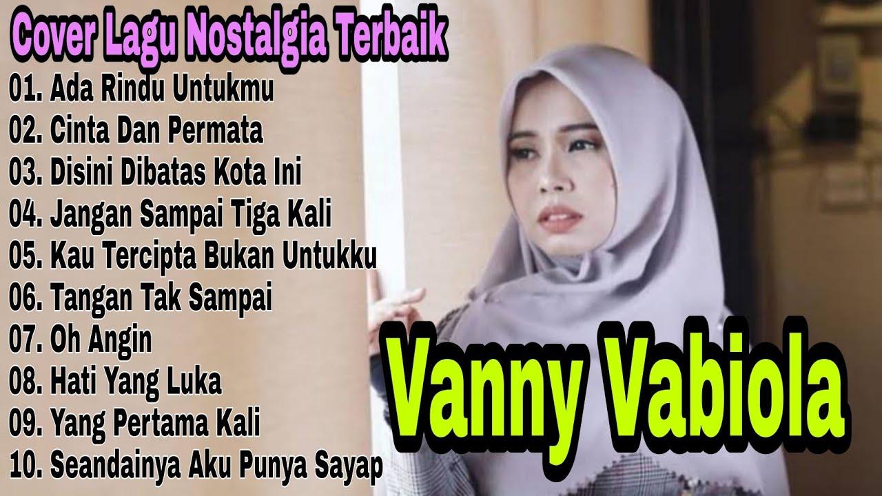 Download Lagu Nostalgia Terbaik Dari VANNY VABIOLA Full Album 2020 - 2021 | Ada Rindu Untukmu | Dibatas Kota