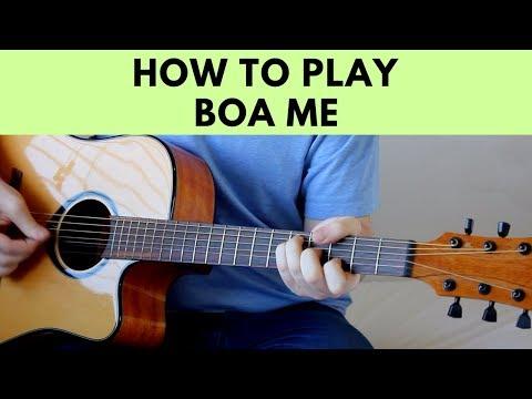 How To Play Boa Me - Fuse ODG ft. Ed Sheeran & Mogeez Guitar Tutorial w/ Chords