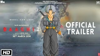 Baaghi 2 official trailer in Dragon Ball Z and super version | ft. Future trunks and mai ||