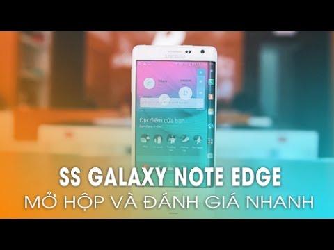 Samsung Galaxy Note Edge: Mở hộp và chiêm ngưỡng!