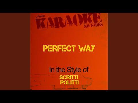 Perfect Way (In the Style of Scritti Politti) (Karaoke Version)