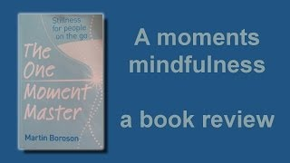 The One Moment Master by Martin Boroson - a book review