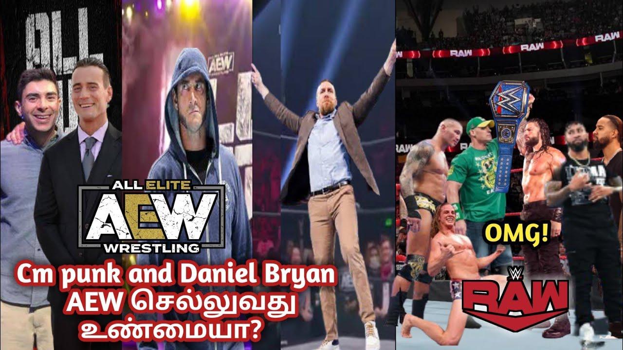 Cm Punk and Daniel Bryan AEW செல்லுவது உண்மையா?  OMG! Rawவில் வெறித்தனம்