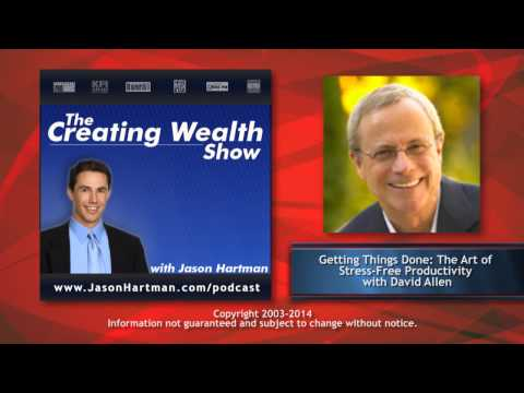 Creating Wealth #160 - Getting Things Done: The Art of Stress-Free Productivity with David Allen
