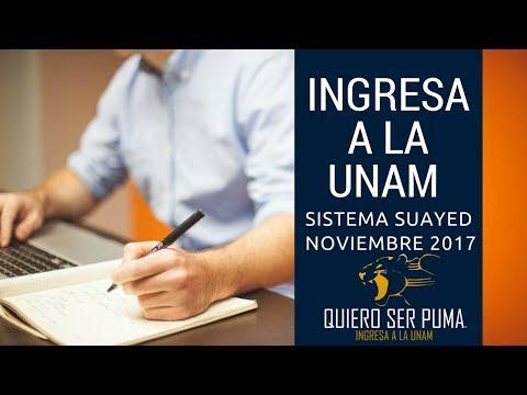 INGRESA A LA UNAM SISTEMA SUAyED (ABIERTA Y A DISTANCIA) | NOVIEMBRE 2017 | TODA LA INFORMACIÓN