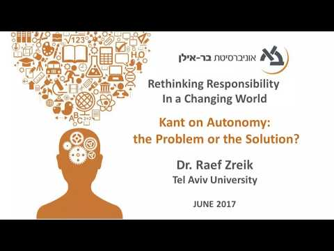 Kant on Autonomy: the Problem or the Solution? - Dr. Raef Zreik