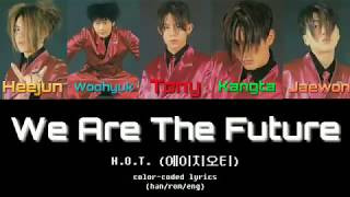 H.O.T. (에이치오티) - We Are The Future (Color-coded lyrics, HAN/…