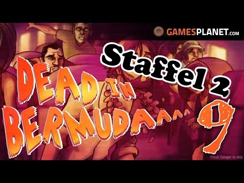 DEAD IN BERMUDA - S02E09 -  Neinneinneinnein! ✰ Let's Play Dead in Bermuda Deutsch German