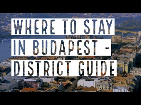 WHERE TO STAY IN BUDAPEST: A DISTRICT GUIDE   -- True Guide Budapest